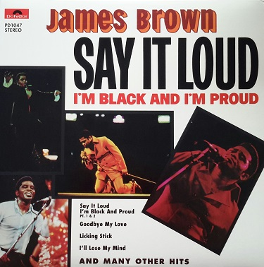 Say It Loud (I'm Black And I'm Proud) - James Brown (album: Say It Loud (I'm Black And I'm Proud))